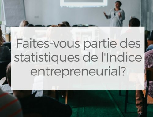 Faites-vous partie des statistiques de l'Indice entrepreneurial?
