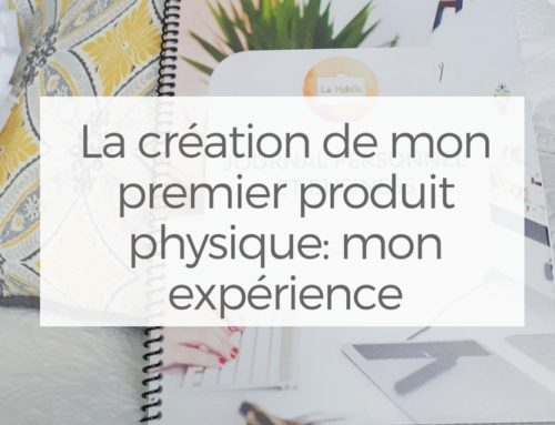 La création de mon premier produit physique: mon expérience