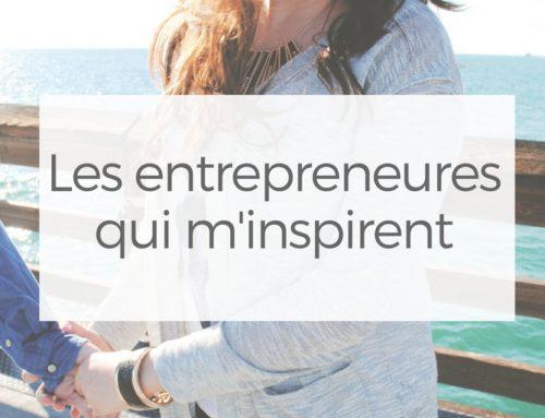 Les entrepreneures qui m'inspirent