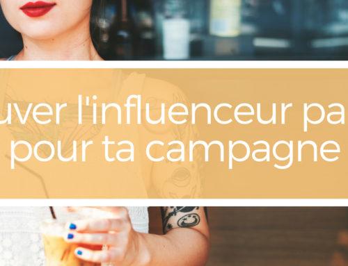Trouver l'influenceur parfait pour ta campagne
