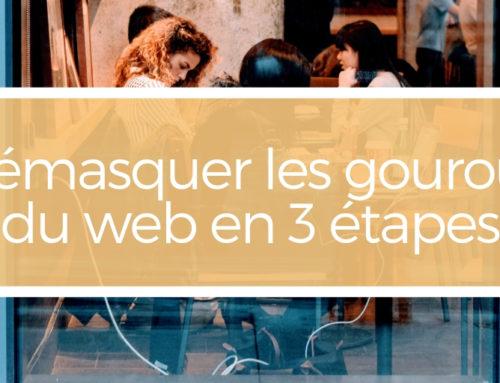 Démasquer les gourous du web en 3 étapes