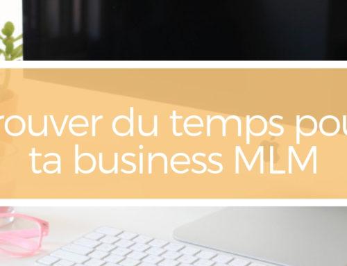 Trouver du temps pour ta business MLM